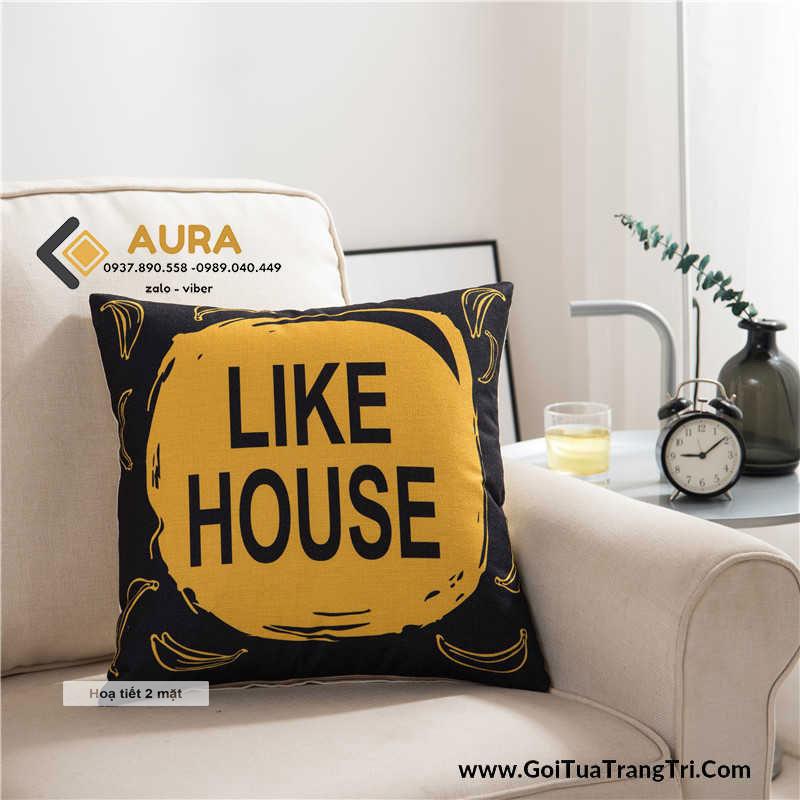Gối Tựa Sofa Like House (Vỏ gối 2 mặt)