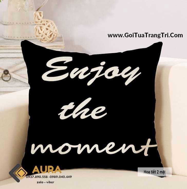 Gối Tựa Sofa Enjoy The Moment (Vỏ Gối 2 mặt)
